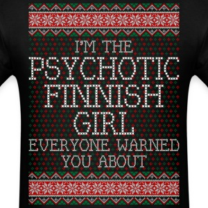 im_the_psychotic_finnish_girl_everyone_w T-Shirts - Men's T-Shirt