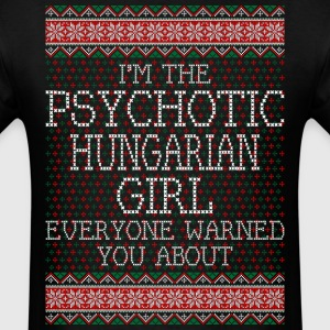 im_the_psychotic_hungarian_girl_everyone T-Shirts - Men's T-Shirt