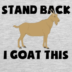 Stand Back i Goat This - Men's Premium Tank