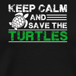 Keep Calm And Save The Turtles Shirt - Men's Premium T-Shirt