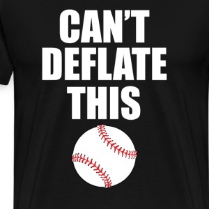 Can't Deflate This Baseball Sports Tough T-Shirt T-Shirts - Men's Premium T-Shirt