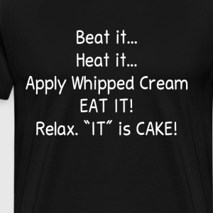 Beat It Heat It Whipped Cream Cake Baking T-Shirt T-Shirts - Men's Premium T-Shirt
