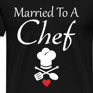 Married to a Chef Cooking Romance Chef Hat T-Shirt T-Shirts - Men's Premium T-Shirt