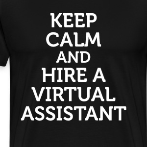 Keep Calm and Hire a Virtual Assistant Work TShirt T-Shirts - Men's Premium T-Shirt