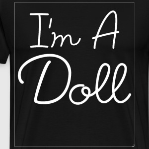 I'm a Doll Fashionista Swag Stylish Girl Power Tee T-Shirts - Men's Premium T-Shirt
