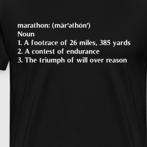 Marathon Triumph of Will Over Reason Definition T-Shirts - Men's Premium T-Shirt