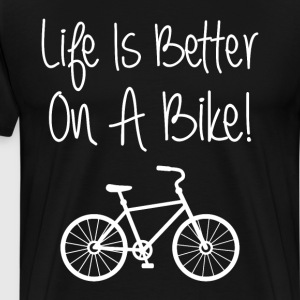 Life is Better on a Bike Cycling Bicycle T-Shirt T-Shirts - Men's Premium T-Shirt