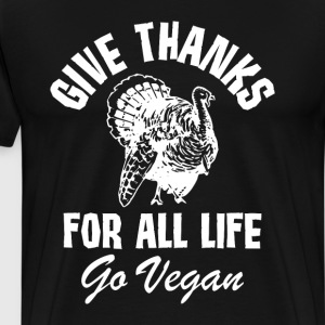Give Thanks for All Life Go Vegan Turkey T-Shirt T-Shirts - Men's Premium T-Shirt