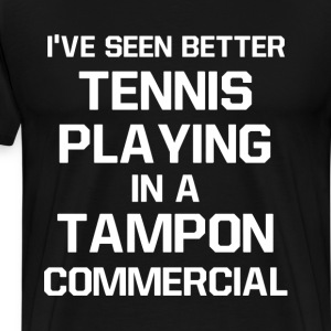 Seen Better Tennis Playing in Tampon Commercial  T-Shirts - Men's Premium T-Shirt