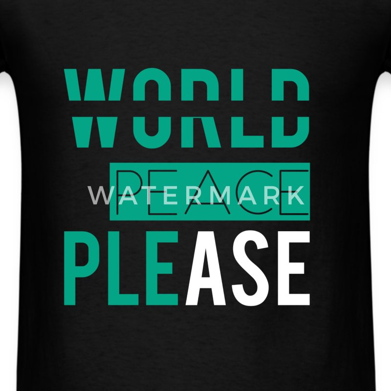 World peace please - Men's T-Shirt