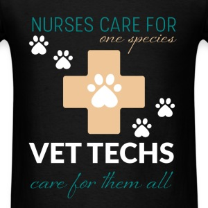 Nurses care for one species vet tech care for them - Men's T-Shirt