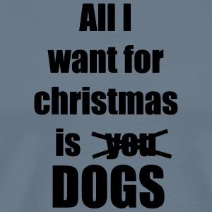 All I want for christmas is you dogs - Men's Premium T-Shirt