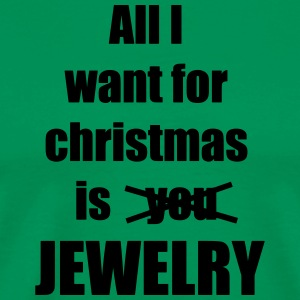 All I want for christmas is you jewelry - Men's Premium T-Shirt