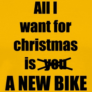 All I want for christmas is you a new bike - Men's Premium T-Shirt