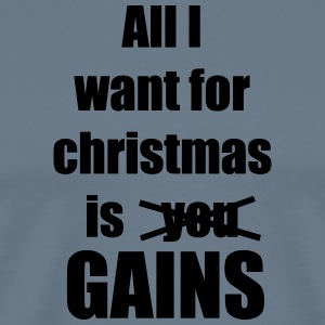 All i want for christmas is you gains - Men's Premium T-Shirt
