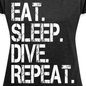 EAT SLEEP DIVE REPEAT T-Shirts - Women´s Rolled Sleeve Boxy T-Shirt