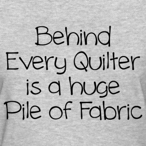 BEHIND EVERY QUILTER T-Shirts - Women's T-Shirt