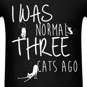 I was a normal three cats ago  - Men's T-Shirt