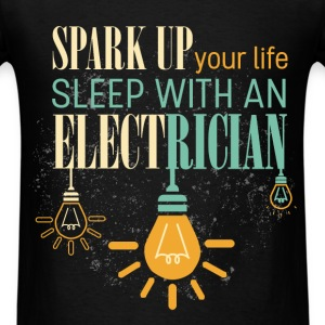 Spark up your life sleep with an electrician - Men's T-Shirt