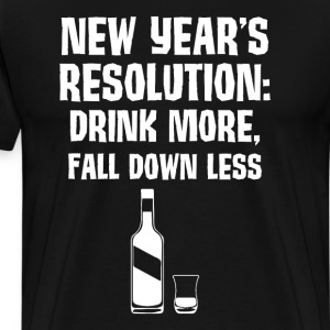 New Year's Resolution Drink More Fall Down Less  T-Shirts - Men's Premium T-Shirt