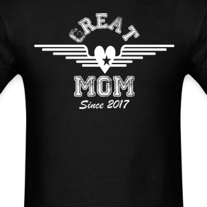 Great Mom Since 2017 T-Shirts - Men's T-Shirt