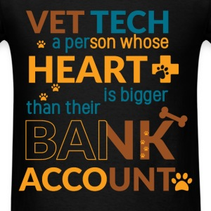 Vet tech a person whose heart is bigger than their - Men's T-Shirt