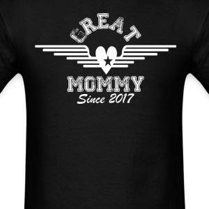 Great Mommy Since 2017, T-Shirts - Men's T-Shirt