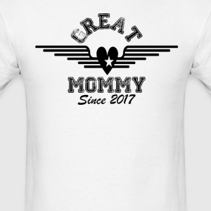 Great Mommy Since 2017 T-Shirts - Men's T-Shirt