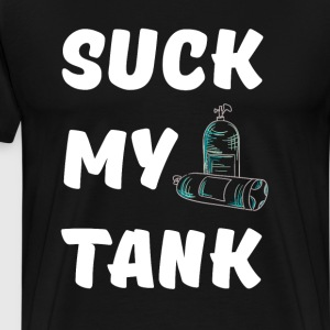 Suck My Tank Scuba Diving Marine Biology T-Shirt T-Shirts - Men's Premium T-Shirt