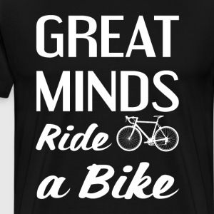 Great Minds Ride a Bike Cyclist Triathlon T-Shirt T-Shirts - Men's Premium T-Shirt