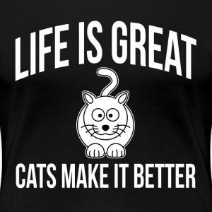 LIFE IS GREAT CATS MAKE IT BETTER T-Shirts - Women's Premium T-Shirt