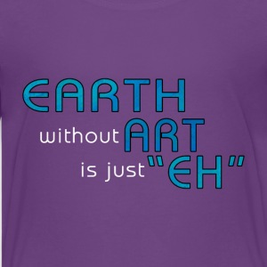Earth without Art - Kids' Premium T-Shirt