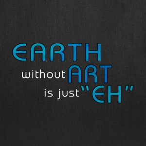 Earth without Art Tote Bag - Tote Bag