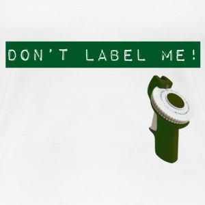 Don't Label Me! - Women's Premium T-Shirt