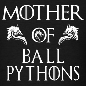 Mother Of Ball Pythons - Ball Python T-Shirts - Men's T-Shirt