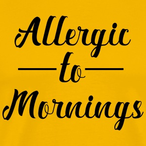Allergic to mornings - Men's Premium T-Shirt