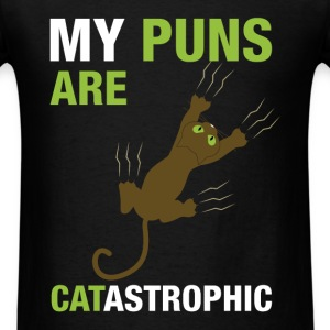 My puns are catastrophic - Men's T-Shirt