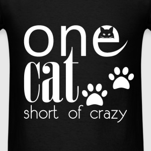 One cat short of crazy  - Men's T-Shirt
