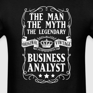 Business Analyst The Man The Myth The Legendary T- - Men's T-Shirt
