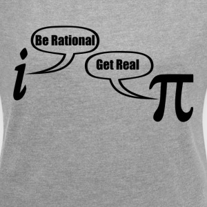 BE RATIONAL GET REAL FUNNY MATH GEEK NERD T-Shirts - Women´s Roll Cuff T-Shirt