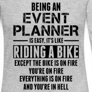 Being An Event Planner Like The Bike Is On Fire Long Sleeve Shirts - Women's Premium Long Sleeve T-Shirt