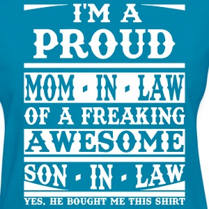 I'm A Proud Mom In Law Of A Freaking Awesome Son  T-Shirts - Women's T-Shirt