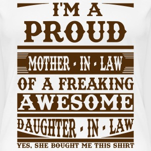 Proud Mother In Law Of A Freaking Awesome Daughte T-Shirts - Women's Premium T-Shirt