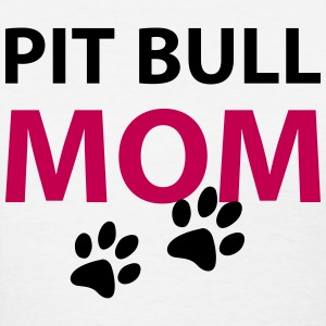 Pit Bull Mom T-Shirts - Women's T-Shirt
