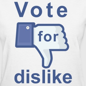 vote for dislike.png T-Shirts - Women's T-Shirt
