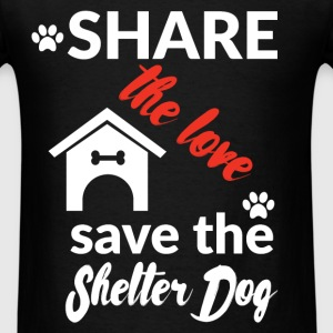 Share the love save the shelter dog  - Men's T-Shirt