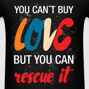You can't buy love but you can rescue it  - Men's T-Shirt