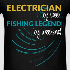 Electrician by week fishing legend by weekend - Men's T-Shirt