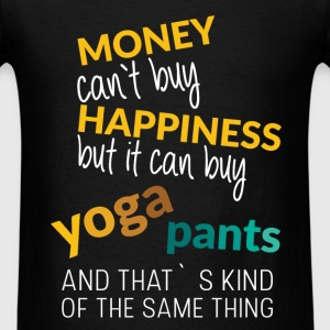Money can't buy happiniess but it can buy yoga pan - Men's T-Shirt