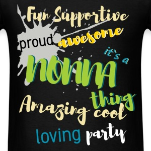 Fun supportive proud awesome it's a nonna thing am - Men's T-Shirt